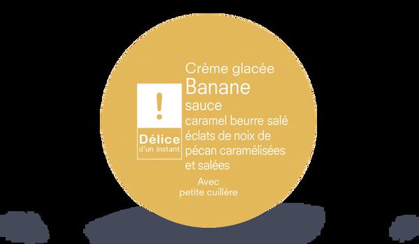 Crème glacée Banane sauce caramel beurre salé