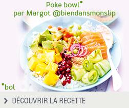 Recette Poke bowl* par Margot du blog Bien dans mon slip anonyme